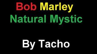 Bob Marley - Natural Mystic [Lyrics]