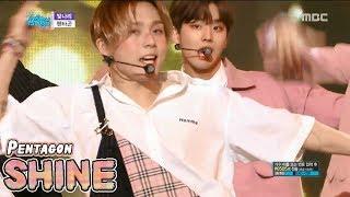[HOT] PENTAGON - Shine, 펜타곤 - 빛나리 Show Music core 20180421
