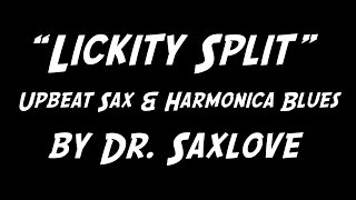 "Song Video: ""Lickity Split"" - An Upbeat Saxophone and Harmonica Blues by Dr. SaxLove"