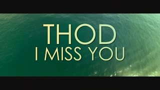 THOD GEORGIEV - I MISS YOU (OFFICIAL MUSIC VIDEO)