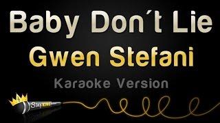 Gwen Stefani - Baby Don't Lie (Karaoke Version)