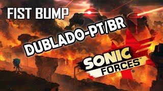 "Sonic Forces - Main Theme ""Fist Bump"" - Dublado PT/BR - (BranimeStudios)"