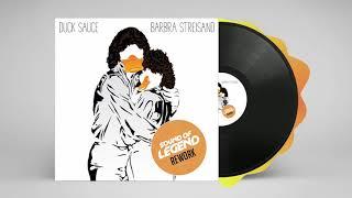 Duck Sauce - Barbra Streisand (Sound Of Legend Rework)