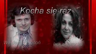 Kocha się raz -  Irena Jarocka & Waldemar Kocoń