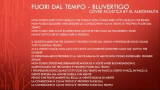 Fuori dal Tempo - Bluvertigo (con testo) - cover acustica by El Albionauta