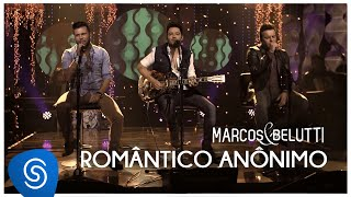 Marcos & Belutti - Romântico Anônimo part. Fernando Zor | DVD Acústico Tão Feliz