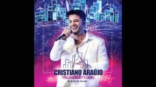 Cristiano Áraujo-quebrou a cara DVD IN THE CITIES