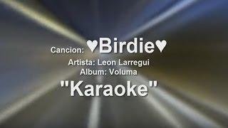 Karaoke birdie leon larregui