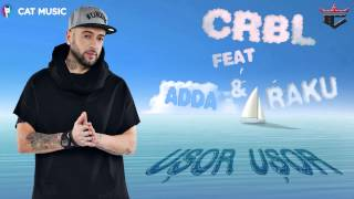 CRBL feat. ADDA & raku - Usor usor (Official Single)