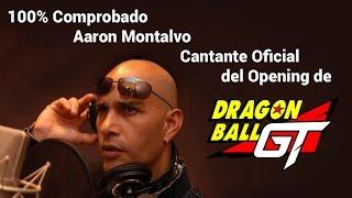 Aaron Montalvo es el cantante oficial del Opening de DBGT 100% Comprobado