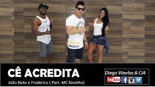 Cê Acredita-João Neto e Frederico feat. MC Kevinho- Coreografia/Diego Viterbo & CIA