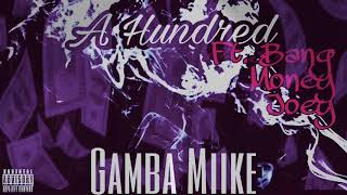 Gamba Miike Ft. BangMoney Joey - A Hundred ( Prod by. Team Gamba Beats )