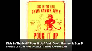 "Kidz In The Hall - ""Pour It Up"" feat. David Banner & Bun-B (Audio)"