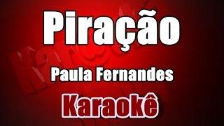 Piração - Paula Fernandes - Karaokê