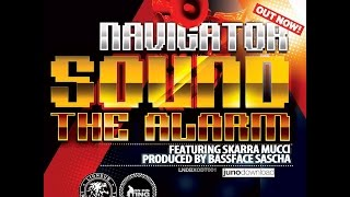 NAVIGATOR - SOUND THE ALARM FT. SKARRA MUCCI & BASSFACE SASCHA - OFFICIAL