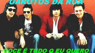 GAROTOS DA RUA  voce é tudo que eu quero (1985)
