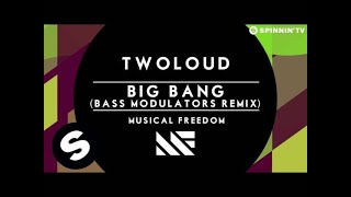 twoloud - Big Bang (Bass Modulators Remix) [OUT NOW]