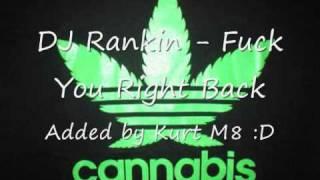 DJ RANKIN  - Fuck You Right Back :)
