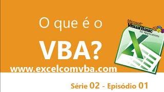 S02 E01 - [ExcelComVba] - O que é o VBA?