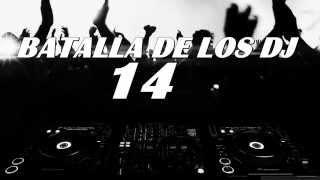 BATALLA DE LOS DJ VOL 14