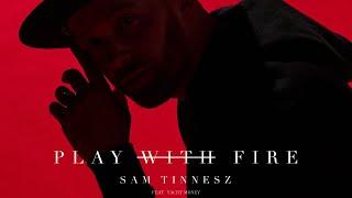 Sam Tinnesz - Play With Fire (feat. Yacht Money) [Official Audio]