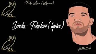 DRAKE - FAKE LOVE [ Official Lycris video ]
