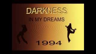 DARKNESS IN MY DREAMS 1994