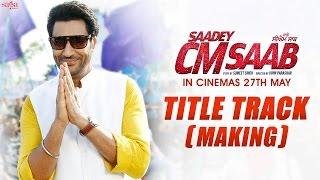 Saadey Cm saab - Title Track (Making) - Harbhajan Mann - New Punjabi Songs 2016 - SagaHIts width=
