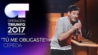 """Tú Me Obligaste"" - Cepeda | Gala 0 | OT 2017"