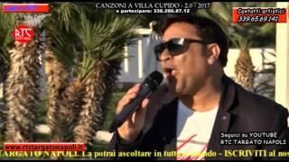 """Rosario Albano - """"Vocca e fuoc """" - Canzoni a Villa Cupido 2.0 """"2017"""""""