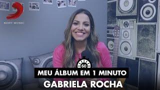 Meu Álbum Em 1 Minuto - Gabriela Rocha - Até Transbordar
