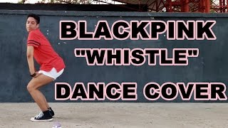 【BLACKPINK - '휘파람' (WHISTLE)】- Johnny Peppe Dance Cover
