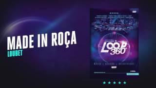 Loubet - Made In Roça | Áudio Oficial DVD FS LOOP 360°