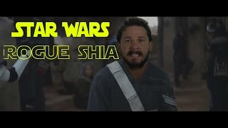 Star Wars Rogue One: Shia Labeouf Just Do It