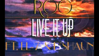 ROG - Live It Up (feat. EL-7 & D'Shaun) Prod. By: Swiff D