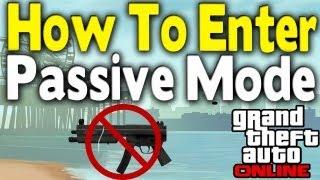 GTA Online - PASSIVE MODE EXPLAINED (How To Enter) [GTA V Multiplayer Tips & Tricks]