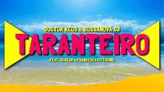 Doctor Keos & Bossanova DJ - Taranteiro - (feat. Scream & Francesca Cittadino) (Audio)