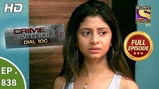 Crime Patrol Dial 100 - Ep 838 - Full Episode - 8th August, 2018 width=