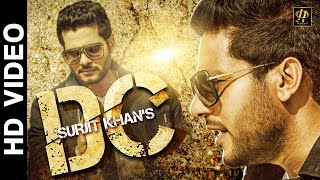 Surjit Khan : DC (Official Full Song) | New Punjabi Songs 2016 | Headliner Records