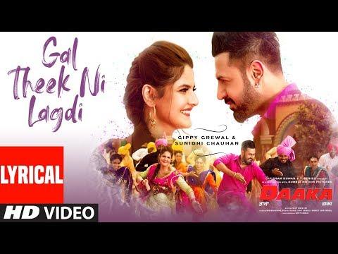 Lyrical: Gal Theek Ni Lagdi | Daaka | Gippy Grewal | Zareen Khan | Sunidhi Chauhan | Shah & Shah