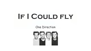 If I Could Fly - One Direction |Lyrics & Pictures|