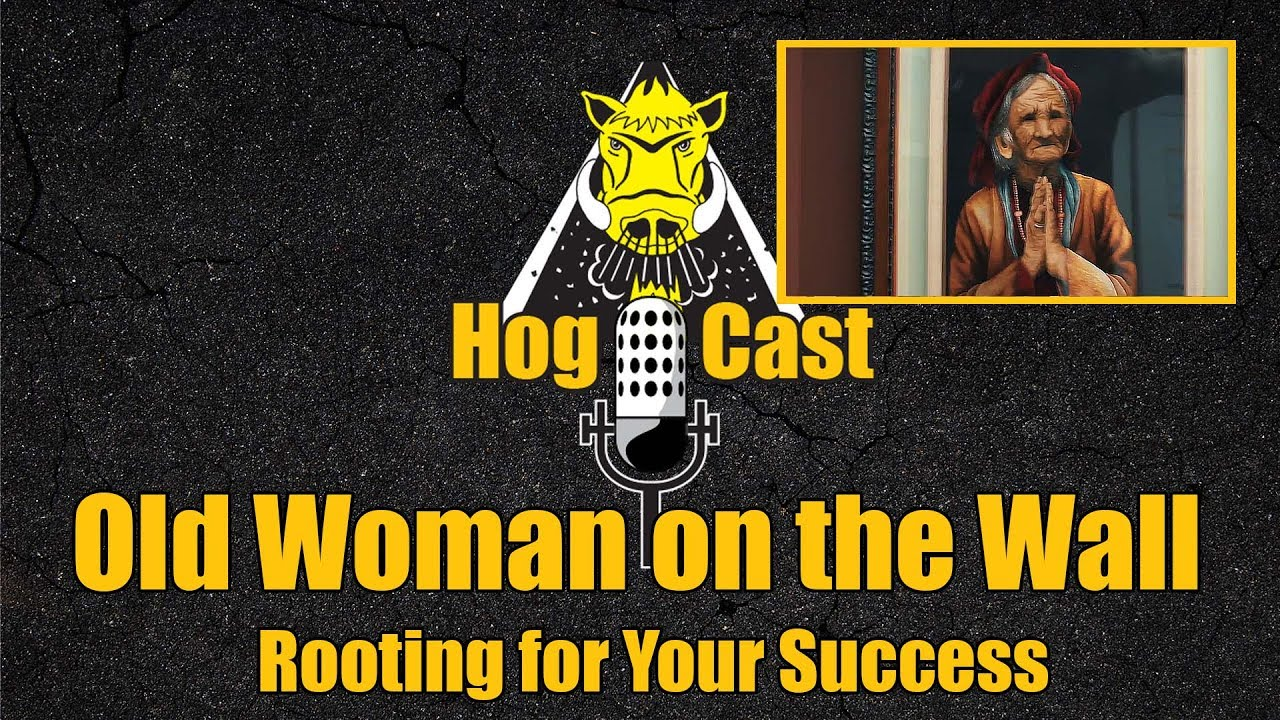 Hog Cast - Old Woman on the Wall