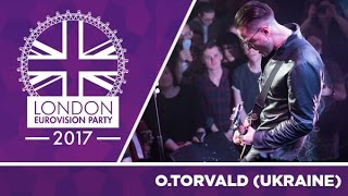 O.Torvald - Time (Ukraine) | LIVE | 2017 London Eurovision Party