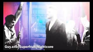 GUY.EXE|Superfruit|Nightcore