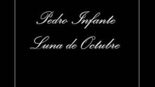 Pedro Infante - Luna de Octubre