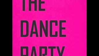 The Dance Party - Hot Sh*t (The Dance Party EP)