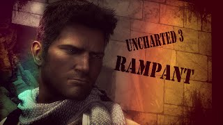 Uncharted 3 Rampant | TonicX