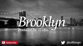 BROOKLYN (HIP HOP INSTRUMENTAL) PROD. BY - COLLIN