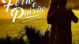 FORRÓ E PAIXÃO -EDUARDO COSTA 2017