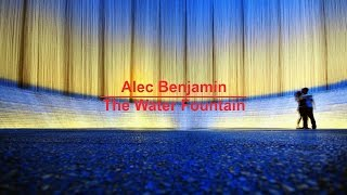 Alec Benjamin - The Water Fountain (Lyrics)
